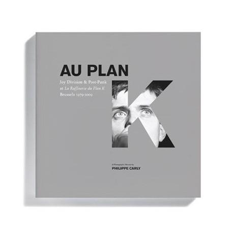 Philippe Carly - Au Plan K - Joy Divison & Post-Punk (ARP Editions, 2017)