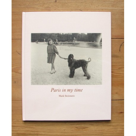 Mark Steinmetz - Paris in my time (Nazraeli Press, 2013)