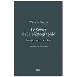 Walekr Evans, Le Secret de la Photographie - Entretien avec Leslie Katz (Centre Pompidou, 2017)