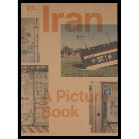 Oliver Hartung - Iran / A Picture Book (Spector Books, 2017)