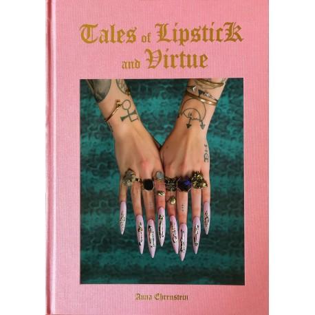 Anna Ehrenstein - Tales of Lipstick and Virtue (Editions Bessard, 2017)