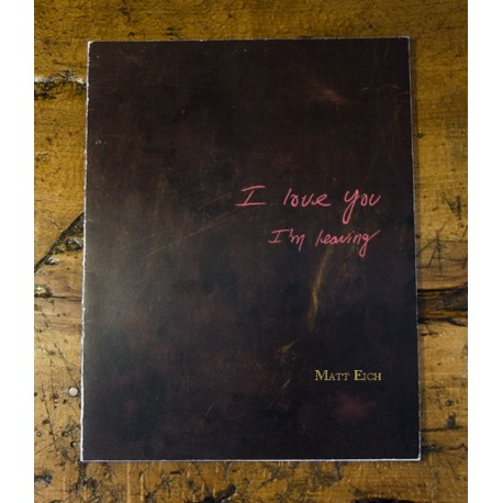 Matt Eich - I Love You, I'm Leaving (CEIBA, 2017)