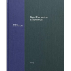 Stephen Gill - Night Procession (Nobody Books, 2017)