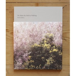 Paul Gaffney - We Make the Path by Walking (Self-published, 2013)