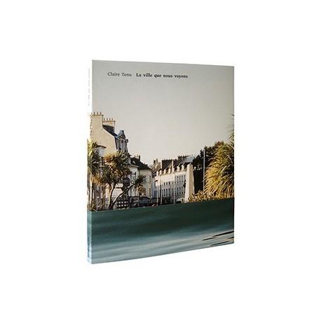 Claire Tenu - La ville que nous voyons (Le Point du Jour, 2013)