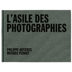Mathieu Pernot - L'Asile des Photographies (Le Point du Jour, 2013)