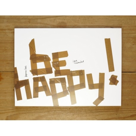 Igor Samolet - be happy! (Peperoni Books, 2013)