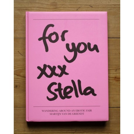 Martijn Van de Griendt - For You XXX Stella (Self-published, 2012)