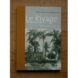 Tiane Doan na Champassak - Le rivage, une épopée indochinoise (Le Seuil, 2008)