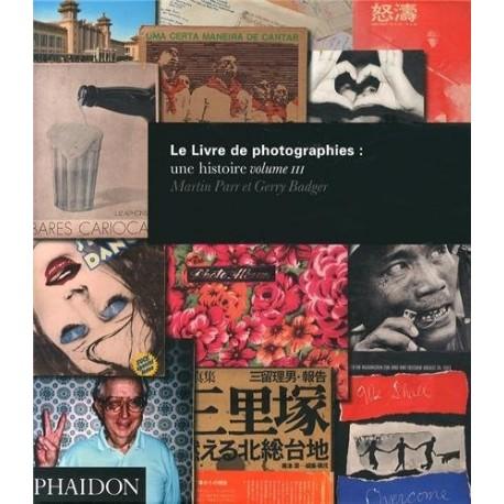 Parr & Badger - Le Livre de Photographies - Une Histoire Volume III (Phaidon, 2014)