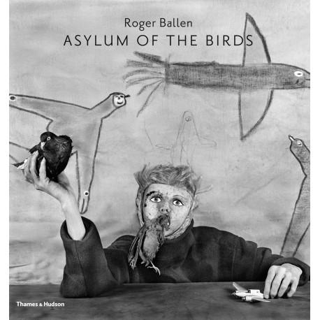 Ballen, Roger - Asylum of the Birds (Thames & Hudson, 2014)