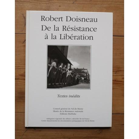 Robert Doisneau - De la Résistance à la Libération (Hoëbeke, 1994)