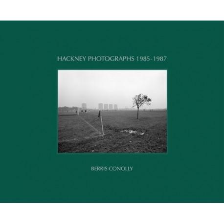 Berris Conolly - Hackney Photographs 1985-1987 (Berris Conolly)