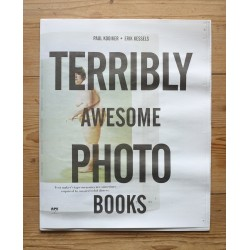 Erik Kessels & Paul Kooiker - APE 024 Terribly Awesome Photobooks (Art Paper Editions, 2012)