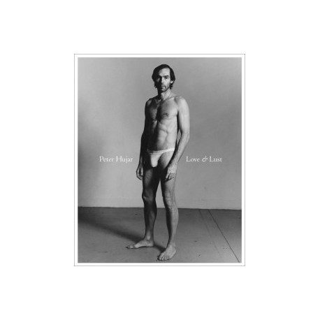 Peter Hujar - Love & Lust (Fraenkel Gallery, 2014)