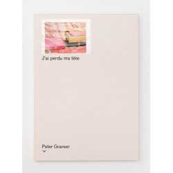 Peter Granser - J'ai perdu ma tête (Marraine Ginette Editions / Edition Taube, 2014)