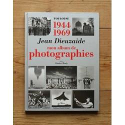 Jean Dieuzaide - Toulouse 1944-1969 (Éditions Daniel Briand, 1998)