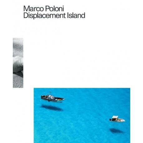 Marco Poloni - Displacement Island (Kodoji Press, 2013)