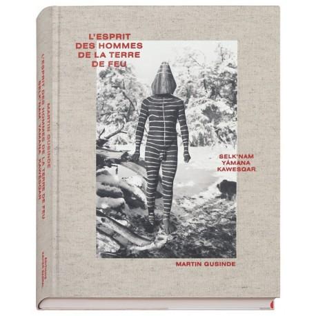 Martin Gusinde - L'esprit des hommes de la Terre de Feu (Editions Xavier Barral, 2015)