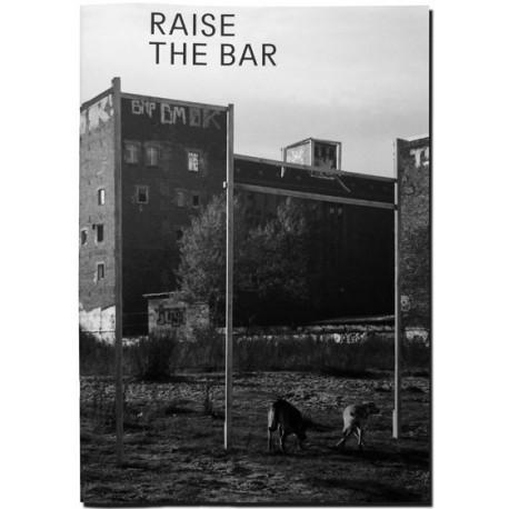 Taiyo Onorato & Nico Krebs - Raise the Bar (RVB Books / Le BAL, 2013)