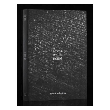Henrik Malmström - A Minor Wrongdoing (Kominek Books, 2015)