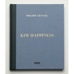 Philippe Chancel - Kim Happiness (L'Artiere Editions, 2015)