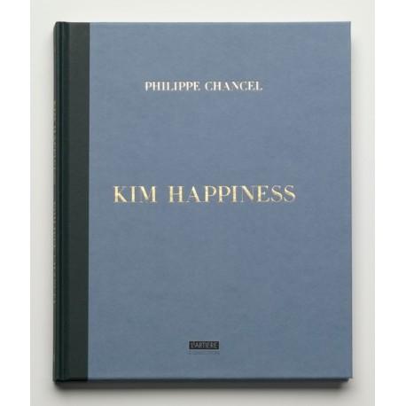 Philippe Chancel - Kim Happiness (L'Artiere Editions, 2015)
