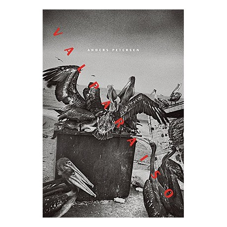 Anders Petersen - Valparaiso (André Frère Editions, 2015)