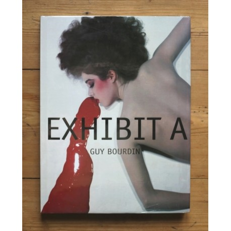 Guy Bourdin - Exhibit A (Seuil, 2004)
