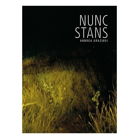 Andrea Graziosi - Nunc Stans (André Frère Editions, 2015)