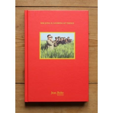 João Rocha - Kim Jong-Il Looking at Things (Jean Boîte, 2012)