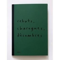 Julie Hascoët - Rebuts, charognes, décombres (Les éditions Croque-Madame, 2015)