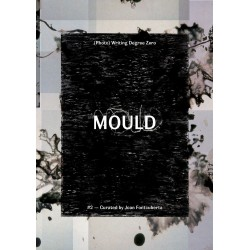 Joan Fontcuberta (editor) - MOULD 2 (Mould Press, 2015)