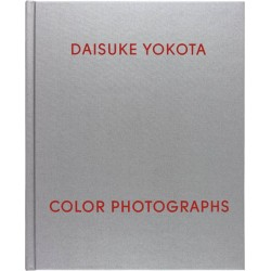 Daisuke Yokota - Color Photographs (Harper's Books / Flying Books, 2015)