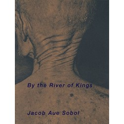 Jacob Aue Sobol - By the River of Kings (Super Labo, 2016)