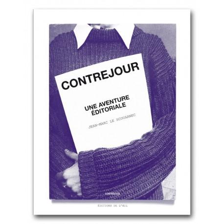 Jean-Marc Le Scouarnec - Contrejour, une aventure éditoriale (Les éditions de l'oeil, 2015)