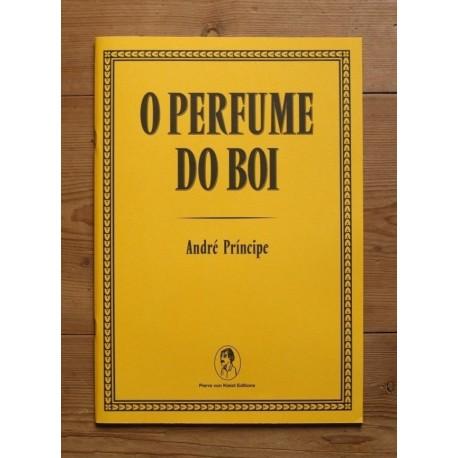 André Príncipe - O Perfume do Boi (Pierre von Kleist, 2012)
