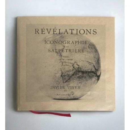 Javier Viver - Révélations. Iconographie de La Salpêtrière (Editorial RM, 2015)
