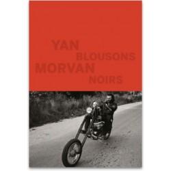 Yan Morvan - Blousons Noirs (La Manufacture de Livres, 2016)
