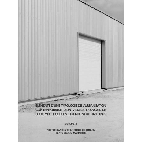 Christophe Le Toquin - éléments d'une typologie de l'urbanisation - Vol.8 (self-published, 2016)