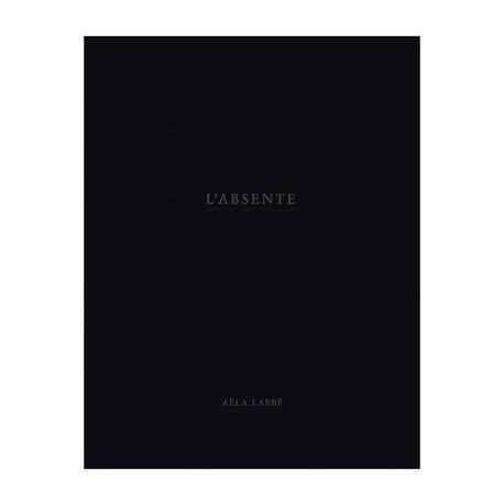 Aëla Labbé - L'Absente (Editions du LIC, 2013)