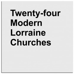 Eric Tabuchi - Twenty-Four Modern Lorraine Churches (Poursuite Editions, 2016)