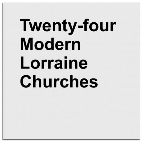 Eric Tabuchi - Twenty-Four Modern Lorraine Churches (Poursuite Editions, 2016)