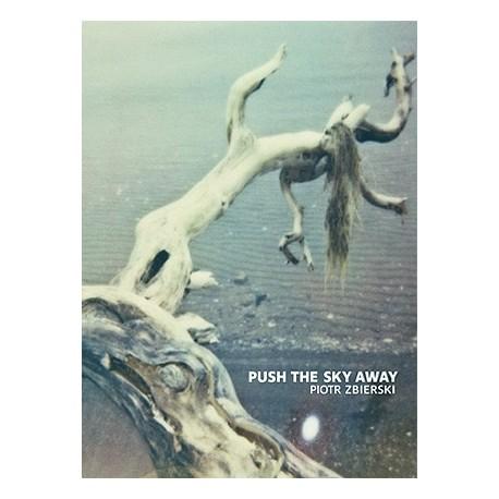 Piotr Zbierski - Push the Sky Away (André Frère Editions, 2016)