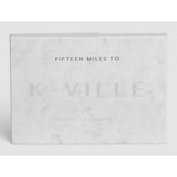 Mark Steinmetz - 15 Miles to K-Ville (Stanley / Barker, 2016)
