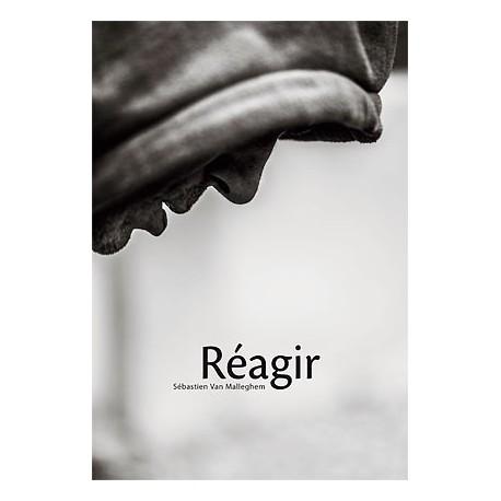 Sébastien van Malleghem - Réagir (Editions André Frère, 2017)