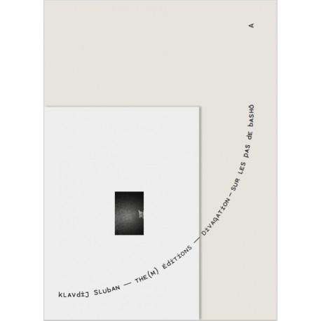 Klavdij Sluban - Divagation, sur les pas de Bashō [the(M) éditions, 2017]