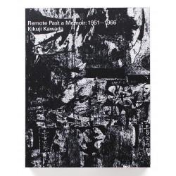 Kikuji Kawada - Remote Past a Memoir 1951-1966