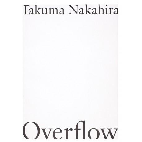 Takuma Nakahira - Overflow (Case, 2018)