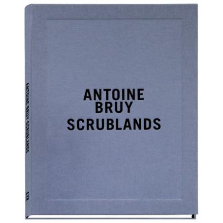 Antoine de Bruy - Scrublands (Xavier Barral, 2018)
